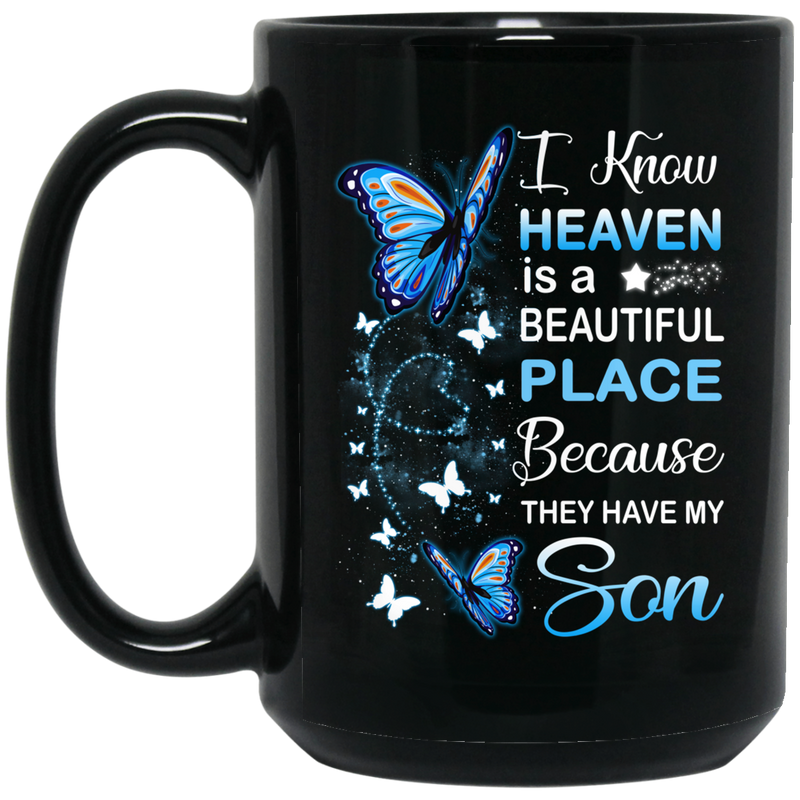 Guardian Angel I Know Heaven Is A Beautiful Place Because They Have My Son Butterflies Angel 11oz - 15oz Black Mug