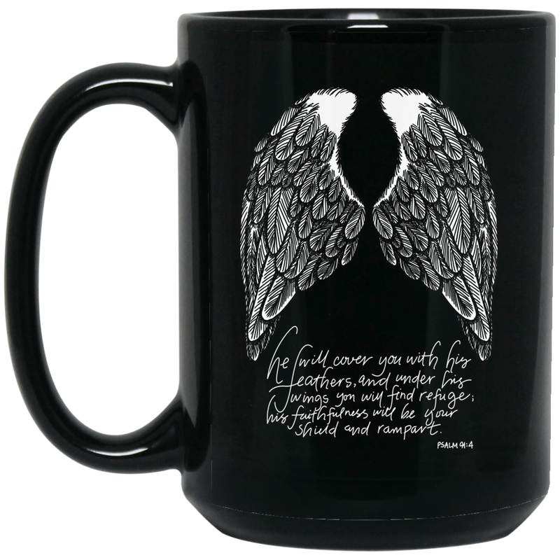 Guardian Angel I Will Cover You With His Feathers And Under His Wings You Will Find Refuge 11oz - 15oz Black Mug