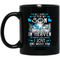 Guardian Angel Mug All I Want Is For My Son In Heaven To Know How Much I Love And Miss Him 11oz - 15oz Black Mug CustomCat