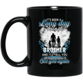 Guardian Angel Mug It's Been A Long Day Without You Brother And I'll Tell You See You Again 11oz - 15oz Black Mug CustomCat