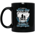 Guardian Angel Mug It's Been A Long Day Without You Daddy And I'll Tell You See You Again 11oz - 15oz Black Mug CustomCat