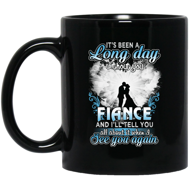 Guardian Angel Mug It's Been A Long Day Without You Finace And I'll Tell You See You Again 11oz - 15oz Black Mug