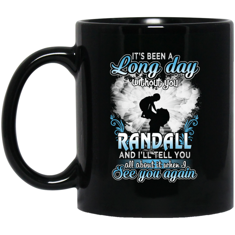 Guardian Angel Mug It's Been A Long Day Without You Randall And I'll Tell You See You Again 11oz - 15oz Black Mug