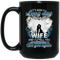 Guardian Angel Mug It's Been A Long Day Without You Wife And I'll Tell You See You Again 11oz - 15oz Black Mug