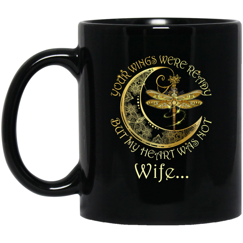 Guardian Angel Mug Wife Your Wings Were Ready But My Heart Was Not Dragonfly Angel 11oz - 15oz Black Mug