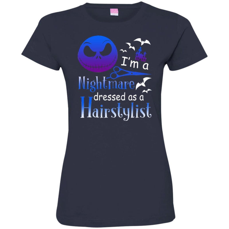 Hairstylist T-Shirt I'm a Nightmare Dressed As A Hairstylist for Halloween Holiday Tee Gifts Tee Shirt CustomCat