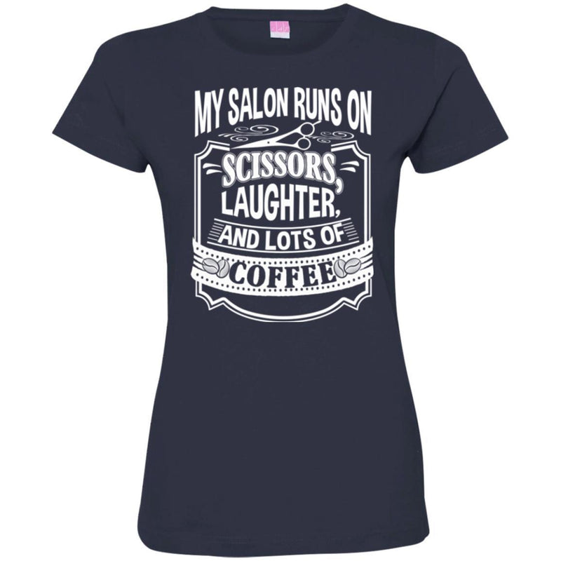 Hairstylist T-Shirt My Salon Runs On Scissors Laughter And Lots Of Coffee Tee Shirt CustomCat