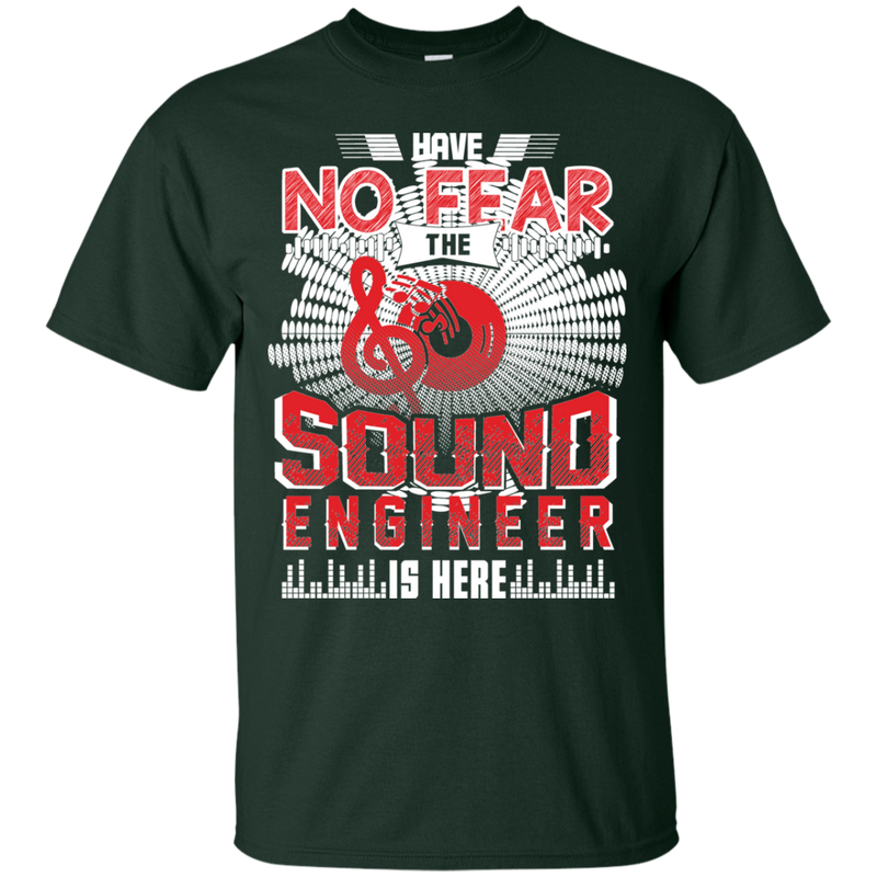 Have No Fear Sound Engineer Is Here T-shirt CustomCat