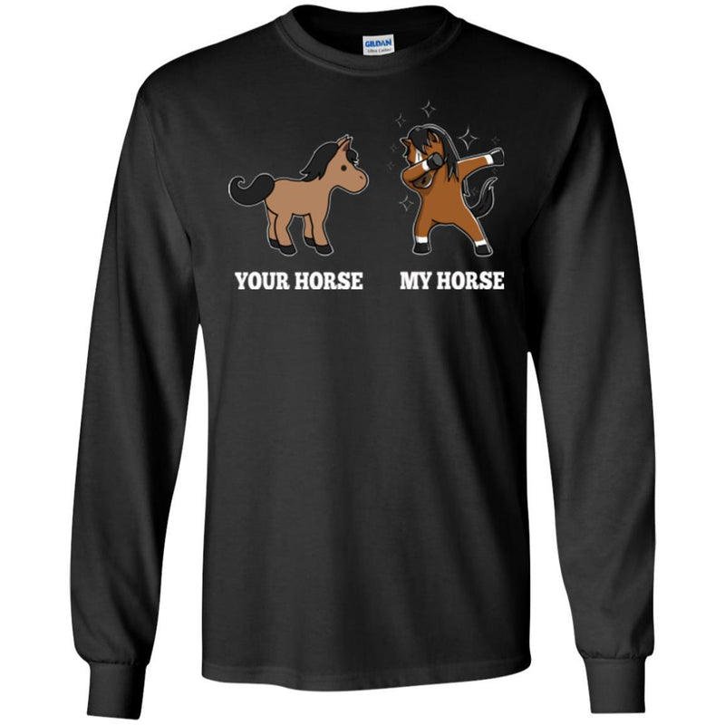 Horse T-Shirt Difference Of Your Horse And My Horse Is Dab Dancing For Funny Gifts Tee Shirt CustomCat