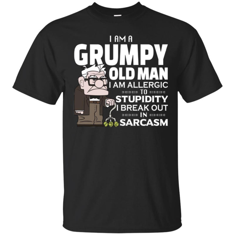 I Am A Grumpy Old Man I Am Allergic To Stupidity I Break Out In Sarcasm Funny Grandparent T Shirts CustomCat