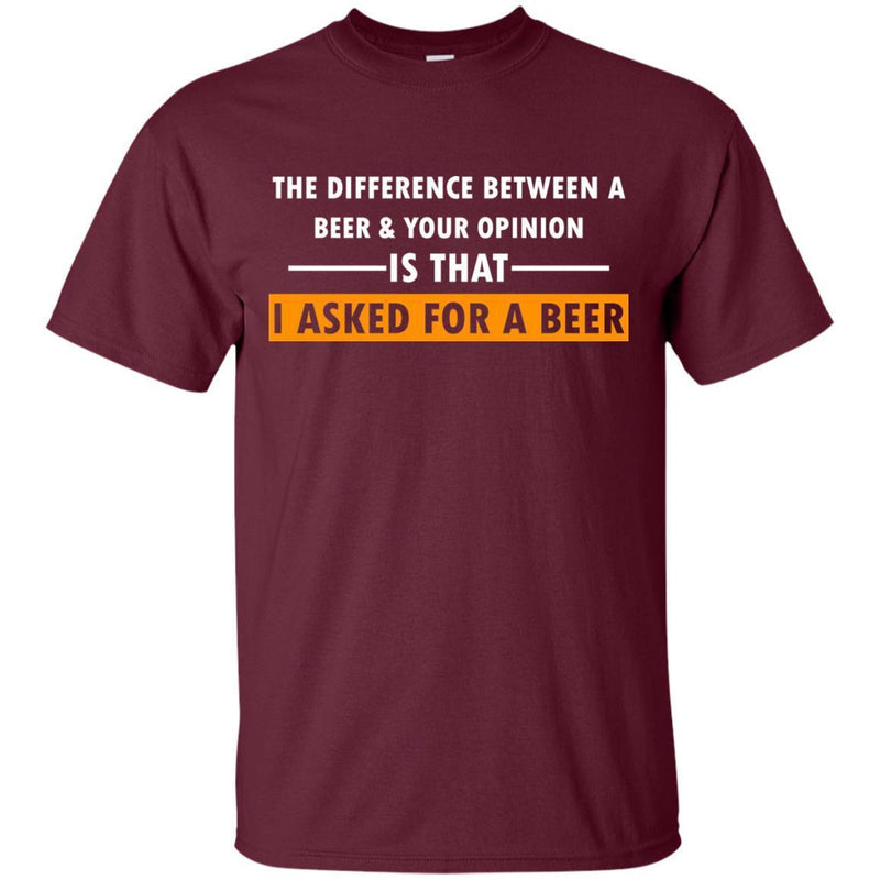 I Asked For A Beer Funny T-shirts CustomCat