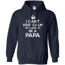 I Can't Keep Calm I'm Going To Be a Papa T-shirts For Father's Day CustomCat