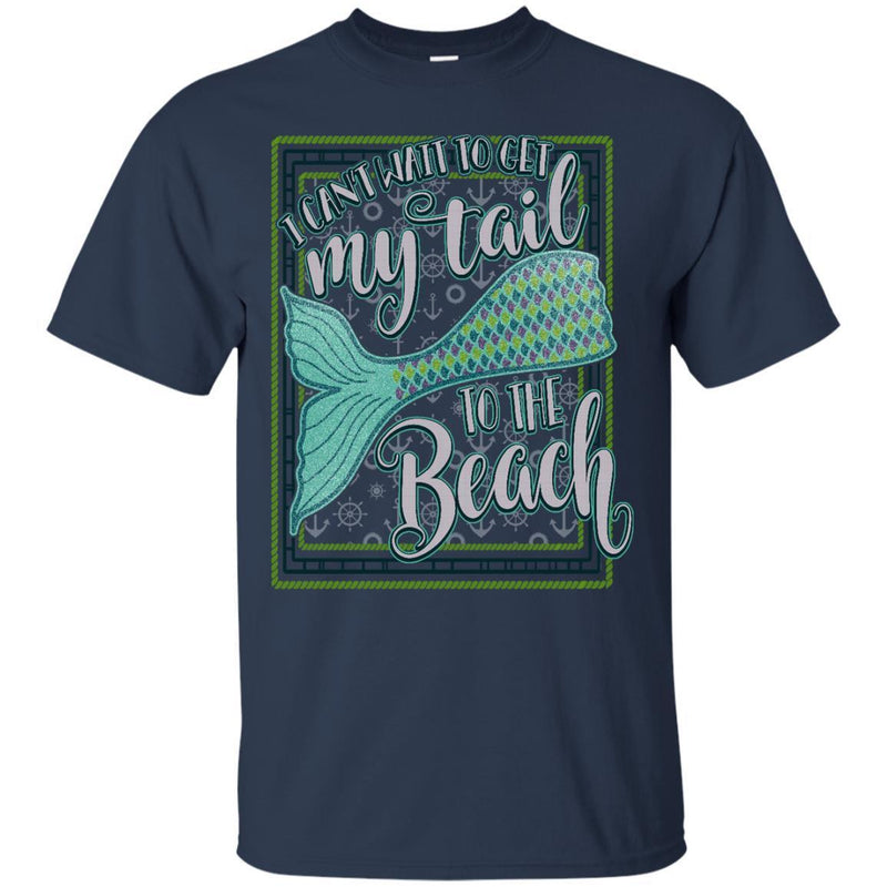 I can't Wait to get My Tail to the Beach Mermaid Tshirt CustomCat