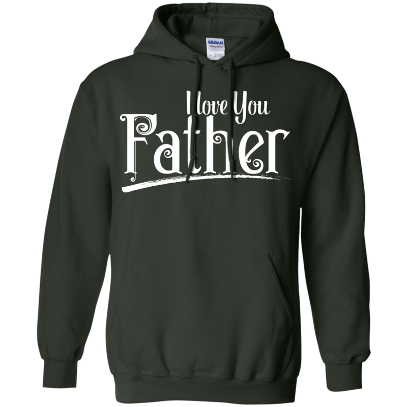 I Love You Father T-shirts CustomCat
