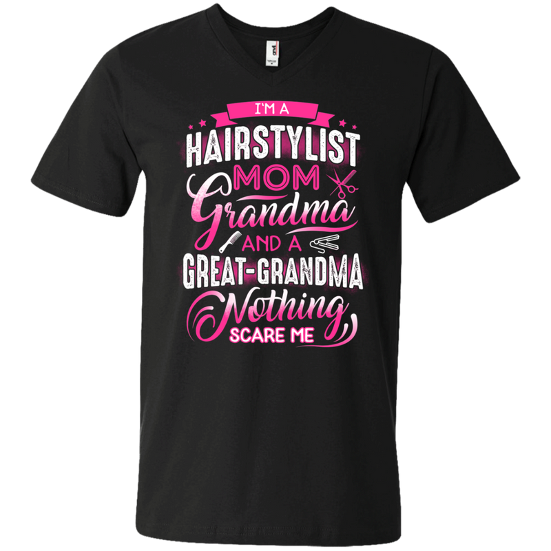 I'm a Hairstylist Mom Grandma and a great Grandma Nothing Scare Me Funny T-shirts CustomCat