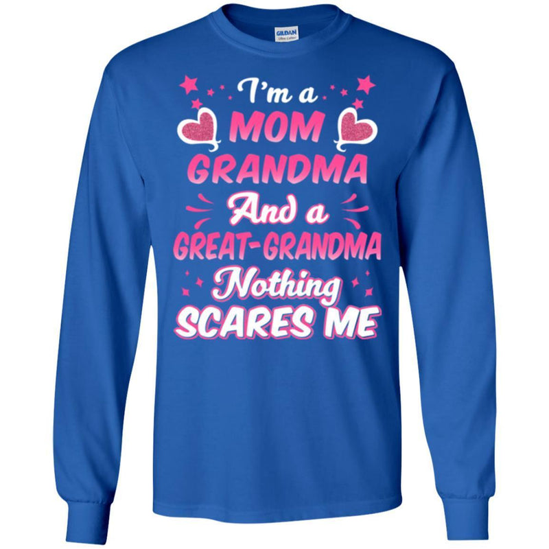 I'm A Mom Grandma And A Great-Grandma Nothing Scares Me Funny Gift T Shirts CustomCat