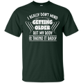 I really don't mind getting older but my body is taking it badly T-shirts CustomCat