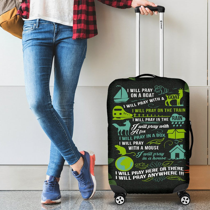 I Will Pray Here Or There I Will Pray Anywhere Luggage Cover interestprint
