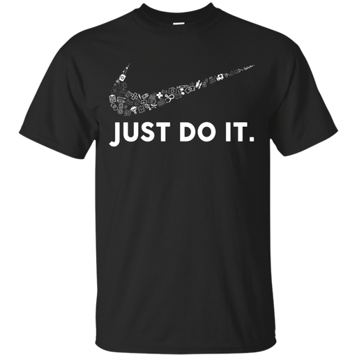 Just Do It Nurse Version Tshirt CustomCat
