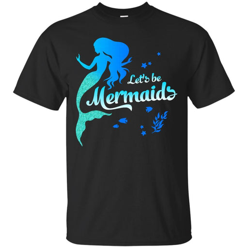 Let's Be Mermaid Tshirt CustomCat