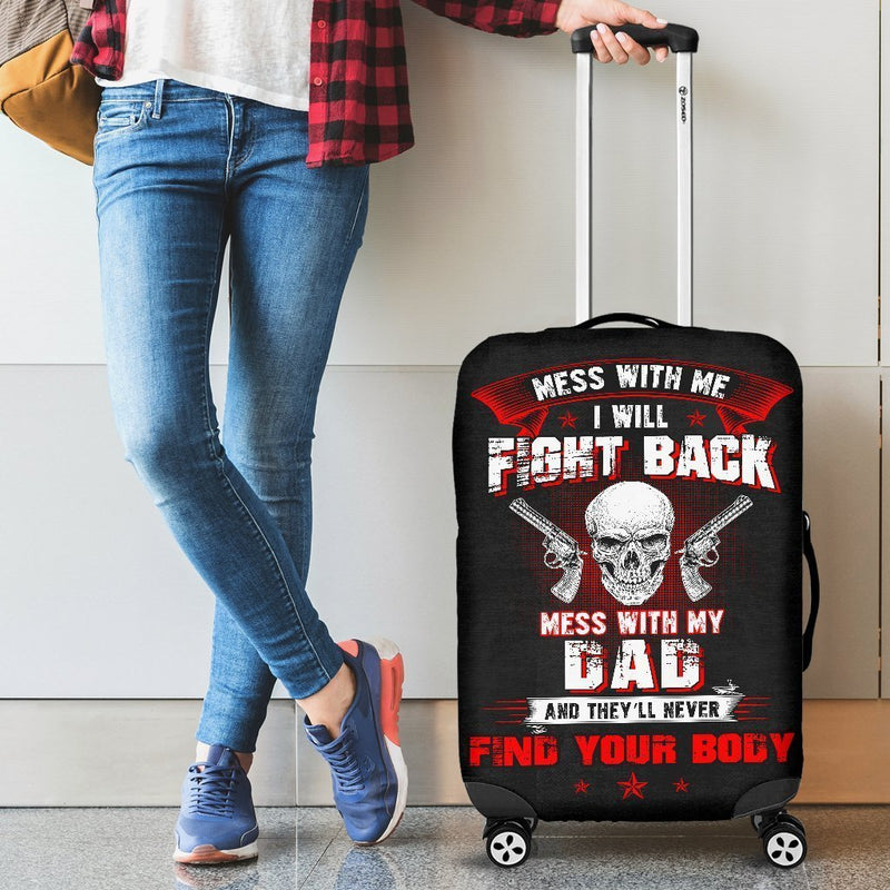 Mess With My Dad They'll Never Find Your Body - Luggage Cover interestprint