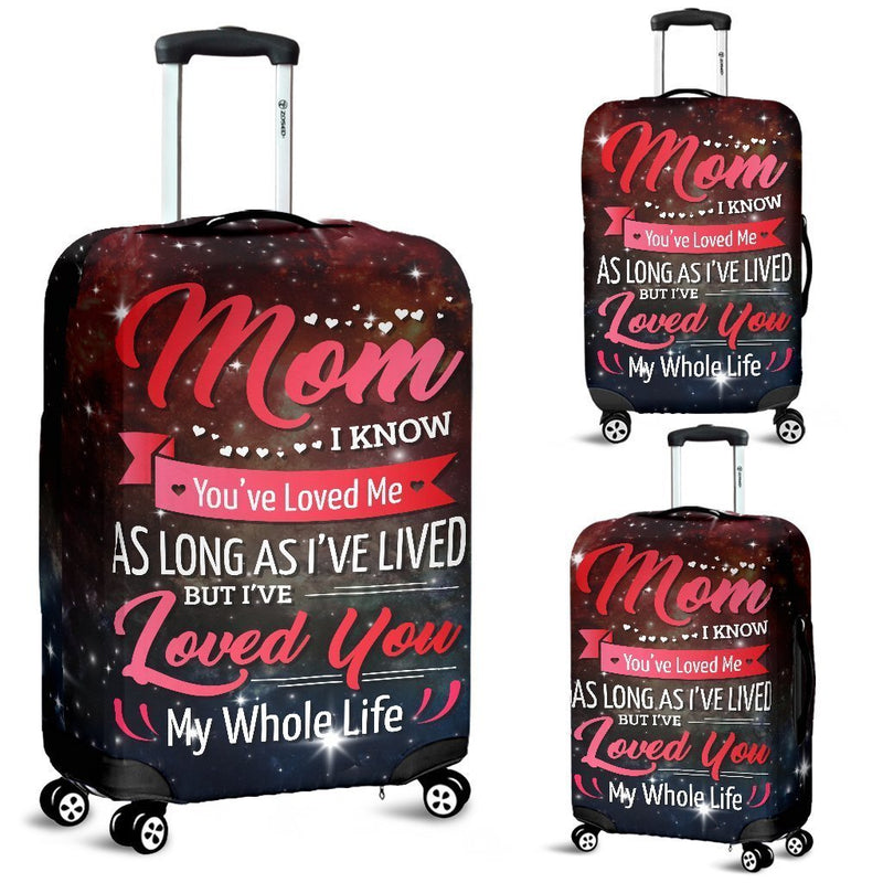 Mom, I've Loved You My Whole Life - Beautiful Luggage Cover interestprint