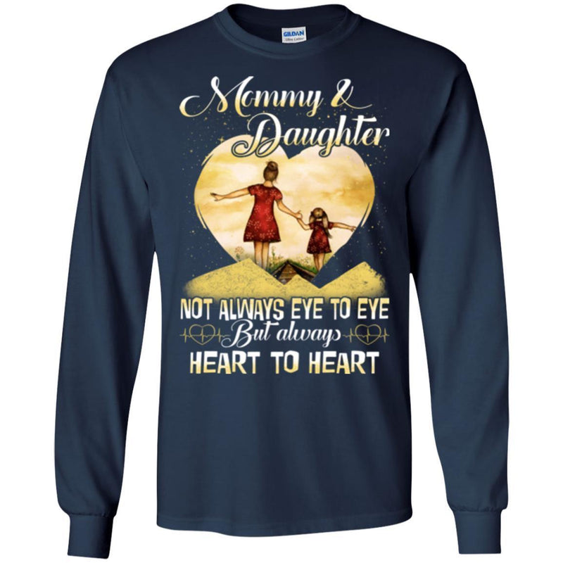 Mommy And Daughter Not Always Eye To Eye But Always Heart To Heart Best Friend Forever T Shirts CustomCat