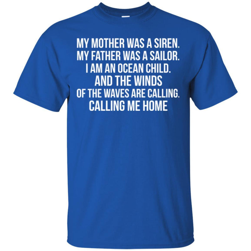 Mother Was A Siren Father Was A Sailor I Am An Ocean Child The Waves Are Calling Mermaid T Shirts CustomCat