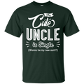 My cute uncle is single T-shirts CustomCat