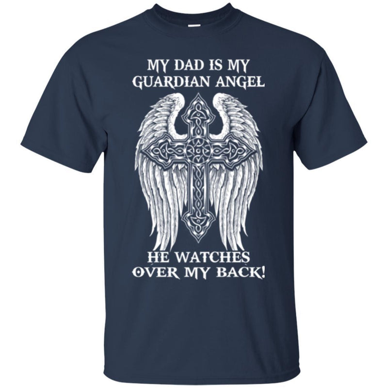 My Dad Is My Guardian Angel He Watches Over My Back Wing Heaven Remember T Shirts CustomCat