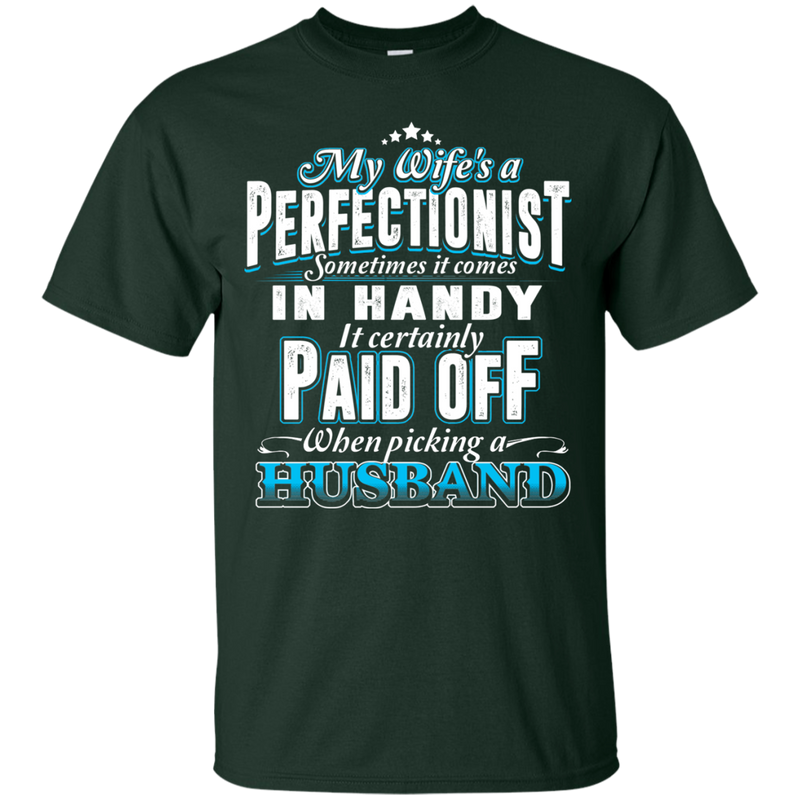 My Wife Is A Perfectionist Funny T-shirt CustomCat