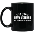 Navy Coffee Mug I'm The Navy Veteran Not The Navy Veteran's Wife 11oz - 15oz Black Mug