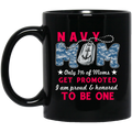 Navy Coffee Mug Navy Mom Only 1% Of Mom Get Promoted I Am Proud Honored To Be One 11oz - 15oz Black Mug CustomCat