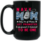 Navy Coffee Mug Navy Mom Only 1% Of Mom Get Promoted I Am Proud Honored To Be One 11oz - 15oz Black Mug