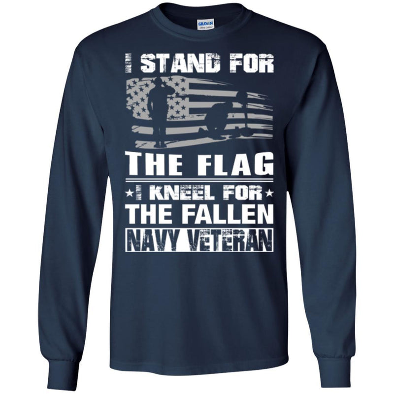 NAVY VETERAN T-SHIRT I STAND FOR THE FLAG I KNEEL FOR THE FALLEN NAVY VETERANS DAY TEE SHIRT CustomCat