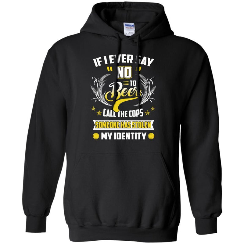 Never Say NO to Beer Funny T-shirts CustomCat