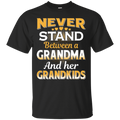 Never stand between a grandma and her grandkids T-shirts CustomCat
