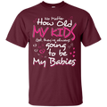 No Matter How Old My Kids t-shirt for Grandma Mothers CustomCat
