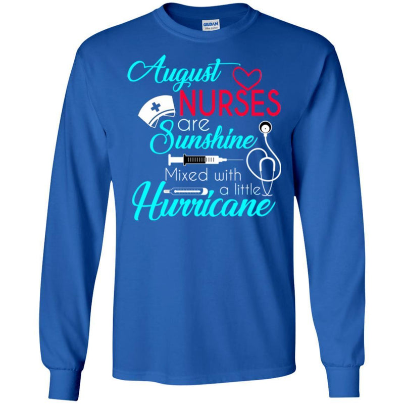 Nurse T-Shirt August Nurse Are Sunshine Mixed With A Little Hurricane Funny Gift Tees Nurse Shirts CustomCat
