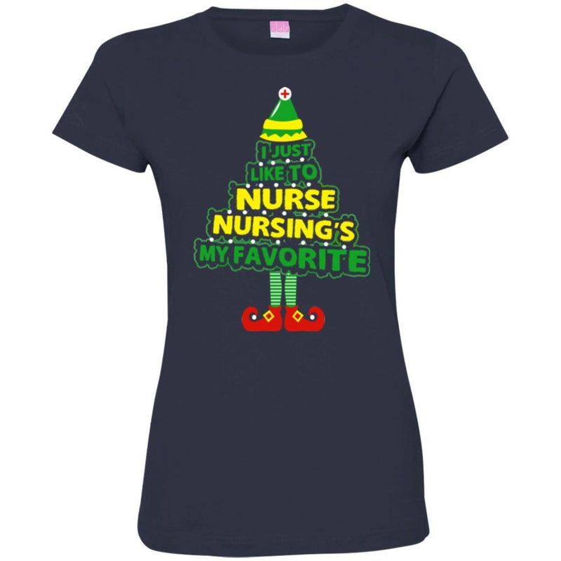 Nurse T-Shirt I Just Like To Nurse Nursing's My Favorite Funny Christmas Gift Tees Medical Shirts CustomCat