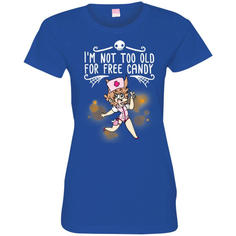 Nurse T-Shirt I'm Not Too Old For Free Candy Girl Nurse Funny Gift Tees Medical Shirts CustomCat