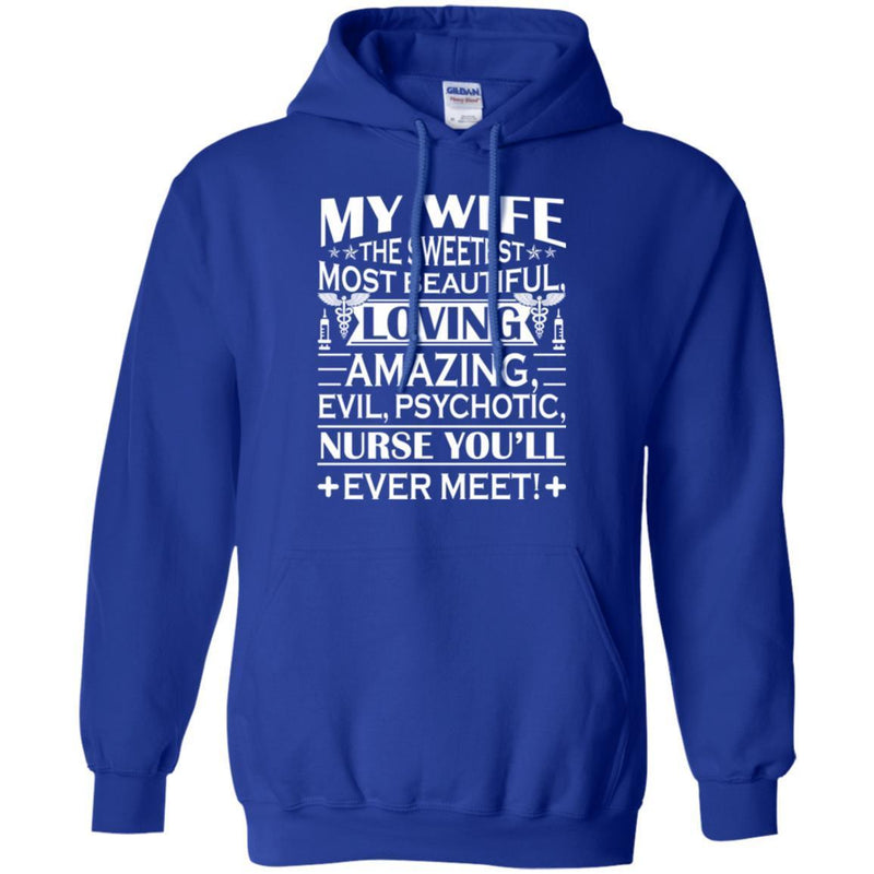Nurse T-Shirt My Wife The Sweetest Most Beautiful Loving Amazing Nurse You'll ever Meet Funny Shirts CustomCat