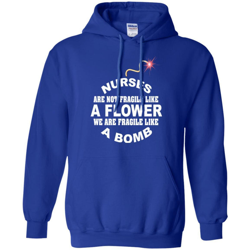 Nurse T-Shirt Nurse Are Not Fragile Like A Flower We Are Fragile Like A Bomb Funny Gift Nurse Shirts CustomCat
