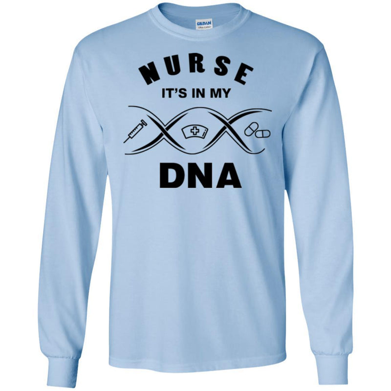Nurse T-Shirt Nurse It's In My DNA Funny Gift Tees Nurse Shirts CustomCat