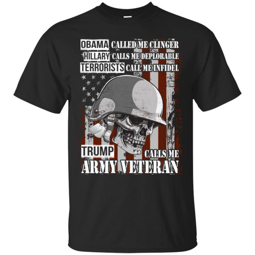 Obama Called Me Clinger Hillary Calls Me Deplorable Trump Calls Me Army Veteran Tees Veteran TShirt CustomCat
