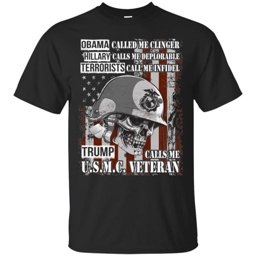 Obama Called Me Clinger Hillary Calls Me Deplorable Trump Calls Me USMC Veteran Tee Veteran TShirt CustomCat