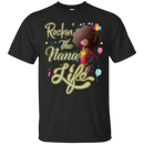 Rockin the nana life T-shirts CustomCat
