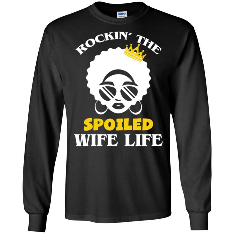 Rockin' The Spoiled Wife Life T Shirt CustomCat