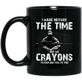 Sniper Coffee Mug I Have Neither The Time Nor The Crayons To Explain This To You Sniper 11oz - 15oz Black Mug CustomCat