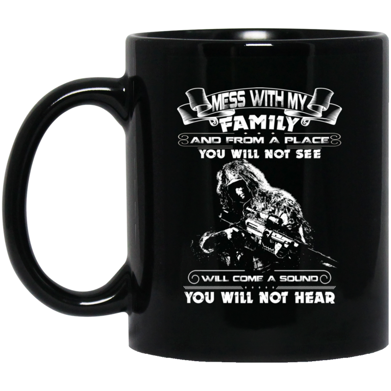 Sniper Mug Mess With My Family From A Place You Will Not See Will Come A Sound Not Hear 11oz - 15oz Black Mug CustomCat